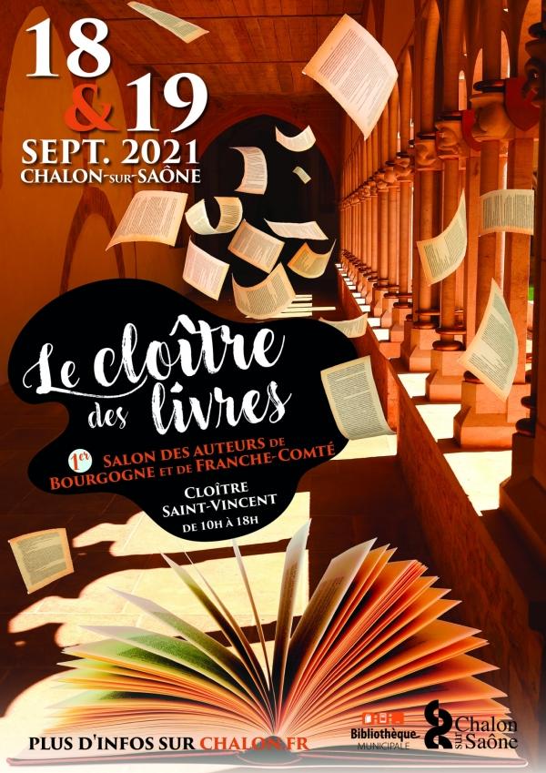 Le cloître des Livres -  1er salon des auteurs de Bourgogne et de Franche Comté - Chalon-sur-Saône - Les 18 et 19 septembre