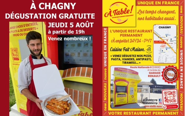 « À TABLE VOTRE RESTAURANT PERMANENT » s'est installé à CHAGNY. VENEZ DEGUSTER GRATUITEMENT pizze, pasta, viandes, antipasti, tiramisu… JEUDI 5 AOÛT A PARTIR DE 19H.