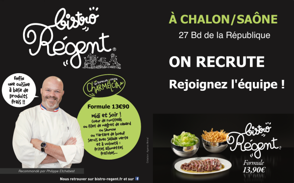 Le Bistro Régent Chalon/Saône continue son recrutement !